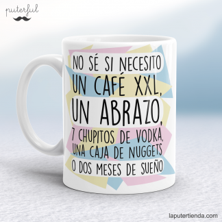 Taza no sé si necesito un café XXL