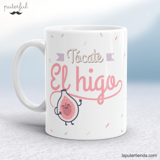 Taza Puterful Higo