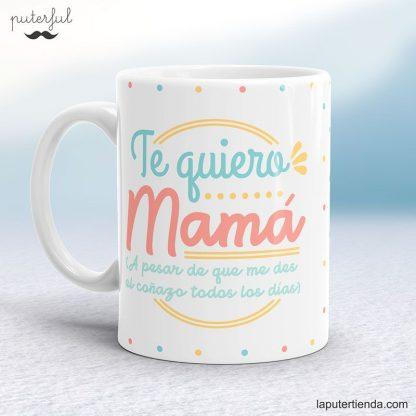 Taza te quiero mamá puterful
