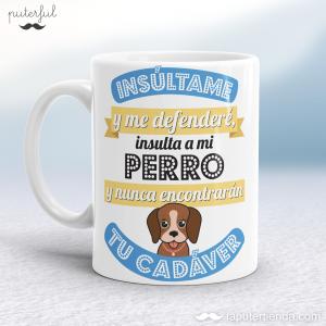 Taza – Insulta a mi perro