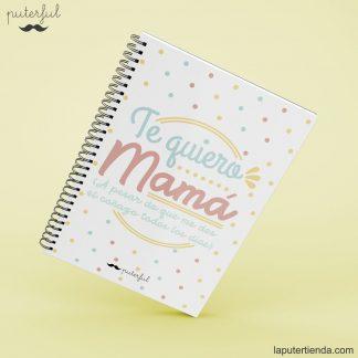 Cuaderno Puterful te quiero mamá