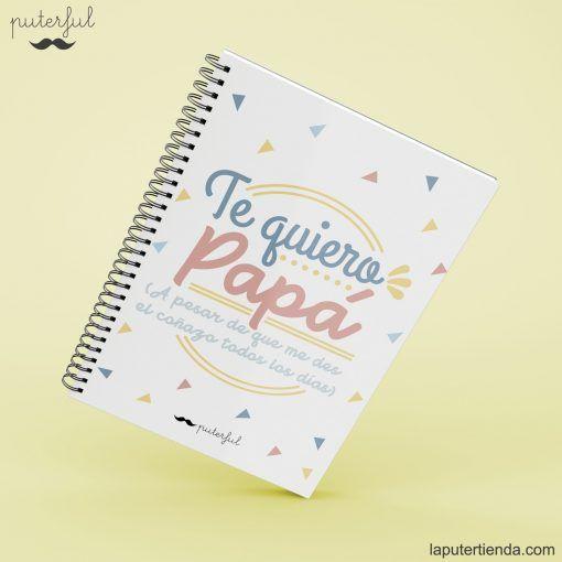 Cuaderno Puterful te quiero papá