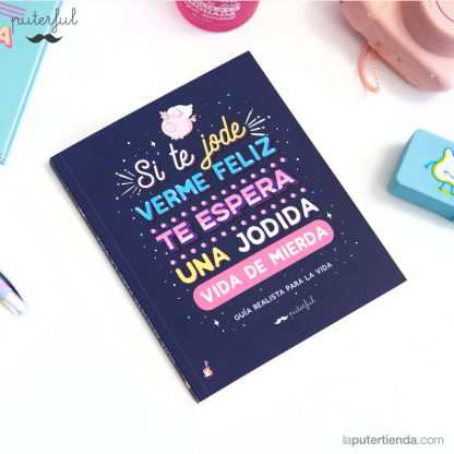 Libro Si te jode verme feliz