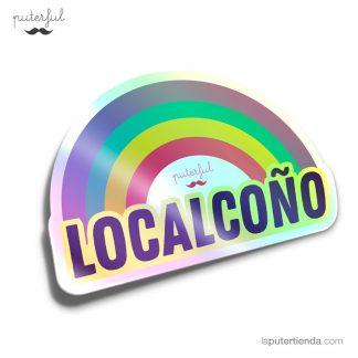 """Pegatina holográfica con un arcoiris y la palabra """"Localcoño"""""""