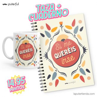 Pack taza y cuaderno Puterful si me queréis irse